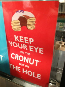 The sign greets patrons as they wait in line for a coveted cronut.